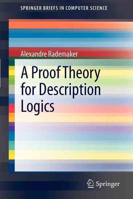 A Proof Theory for Description Logics By Rademaker, Alexandre